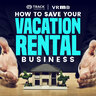 How To Save Your Vacation Rental Business Podcast [Transcripts]